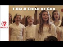 I am a Child of God by One Voice Children's Choir - featuring bless4