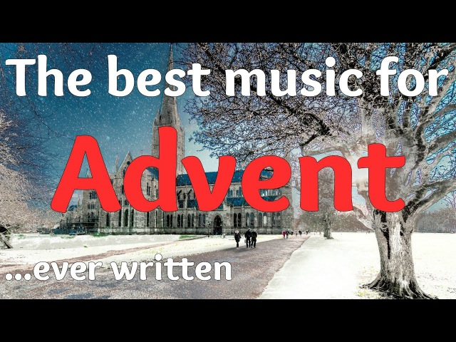 🎵🎄 The most popular ADVENT carols EVER written | Choral Music