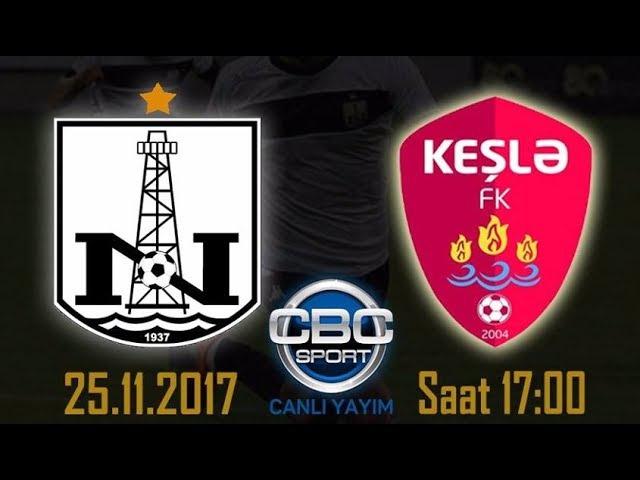 Neftçi 3-1 Keşlə /25.11.2017 /TPL-XIII Tur 2017-2018/ Geniş İcmal