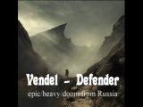 Vendel - Defender (epicheavydoom metal)