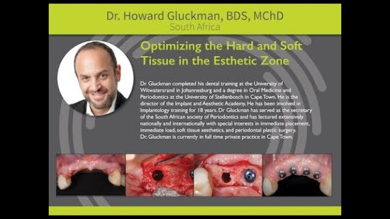 Osseodensification: Optimizing the Hard Soft Tissue in the Esthetic Zone - Dr. Howard Gluckman