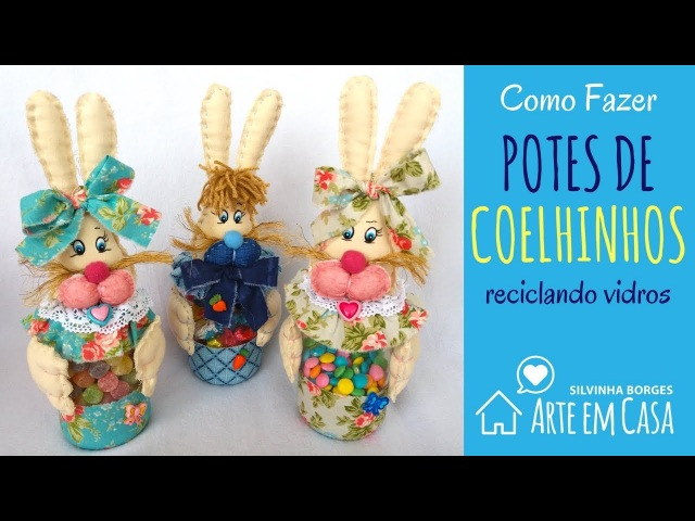 Recicle Vidros e faça Potes de Coelhinhos para chocolates e balas!