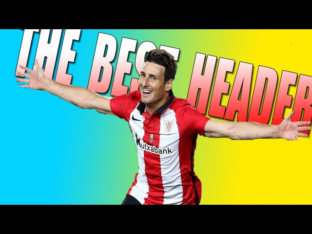 ARITZ ADURIZ - THE BEST HEADER IN THE WORLD