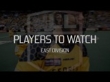 Players to Watch - East Division