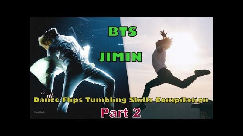 BTS JIMIN Dance Flips Tumbling Skills Compilation Part 2