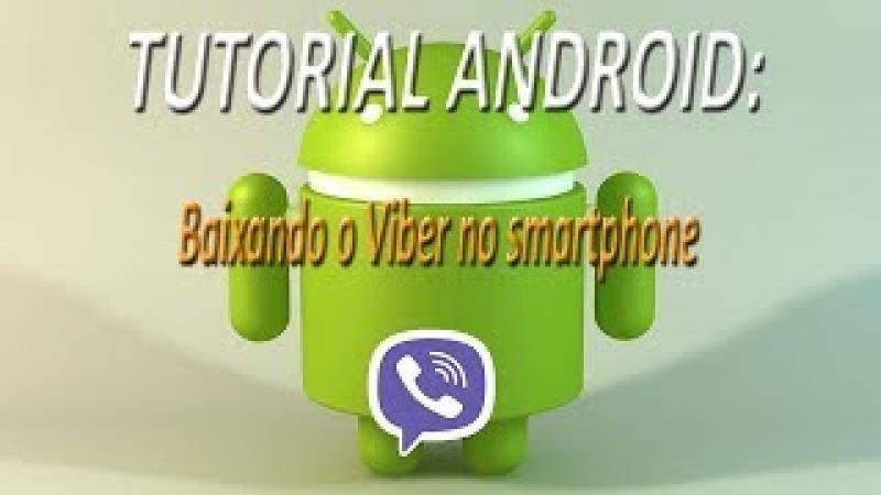 TUTORIAL ANDROID - Baixando o Viber no smartphone (FullHD)