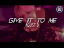 AGUST D (Suga) - give it to me「8D AUDIO」USE HEADPHONES
