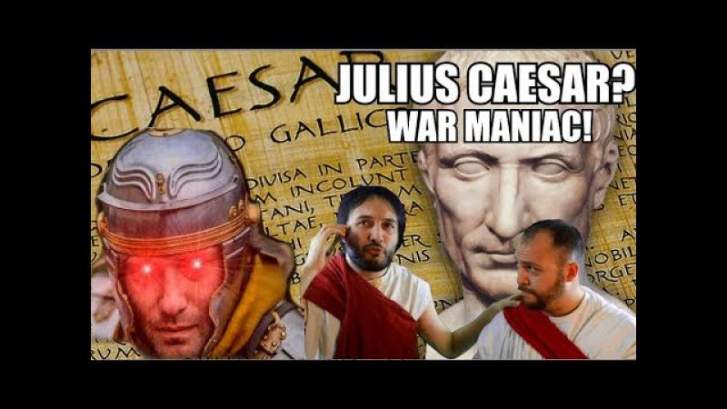 Julius Caesar - A sadomasochistic War Maniac? Comedy