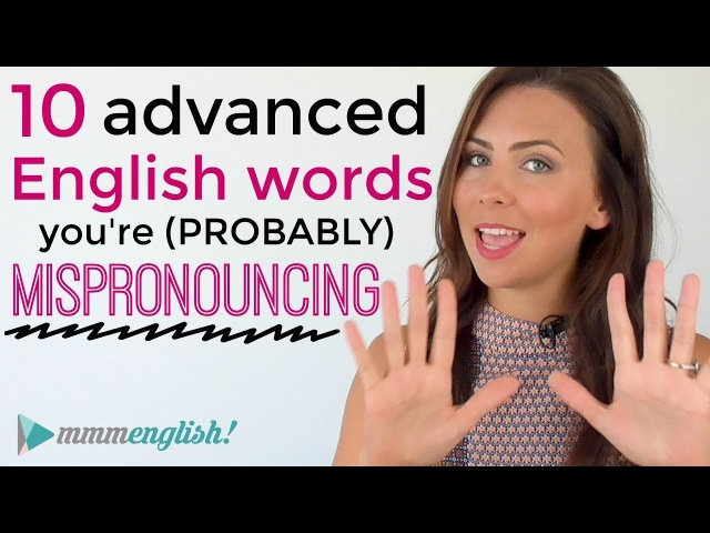10 Advanced English Words You Are Probably MISpronouncing Pronunciation Common Mistakes