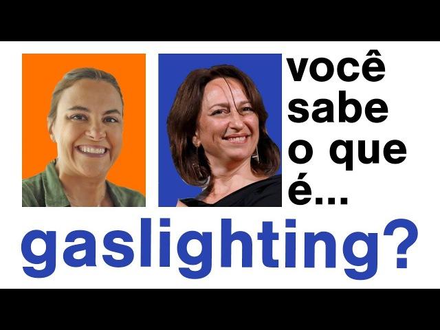 Você sabe o que é Gaslighting