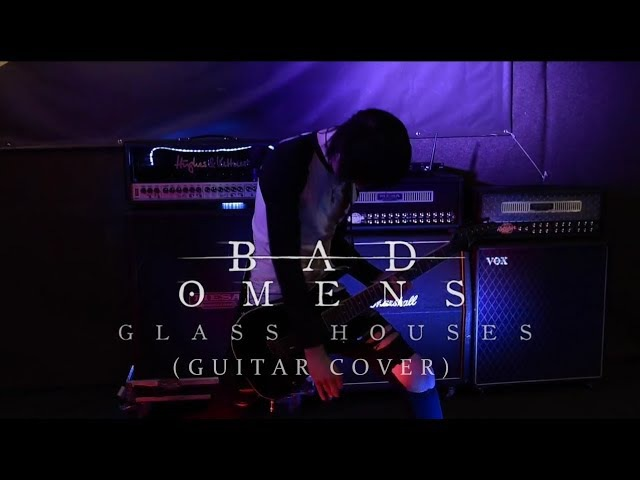 BAD OMENS - Glass Houses (Guitar Cover)
