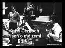 Karel Černoch - Píseň o mé zemi