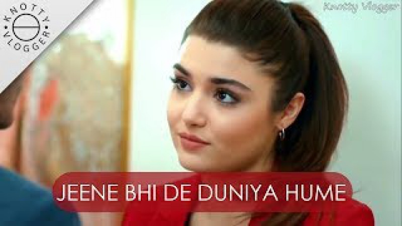 Jeene Bhi De Duniya Hume | Arijit Singh | Dil Sambhal Jaa Zara | Ft. Hayat and Murat 2017