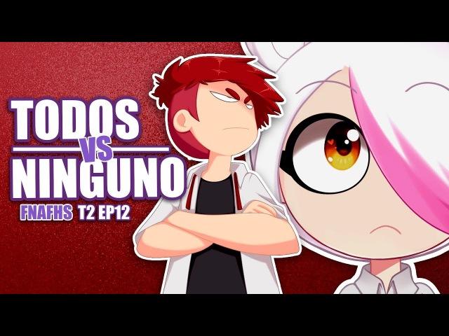 TODOS O NINGUNO | SERIE ANIMADA | FNAFHS - T2 EP12