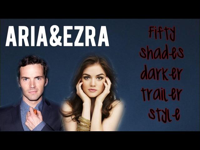 Aria Ezra (PLL Style) 50 Shades Darker Trailer