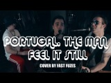 Portugal. The Man - Feel It Still || Fast Fuzes acoustic cover