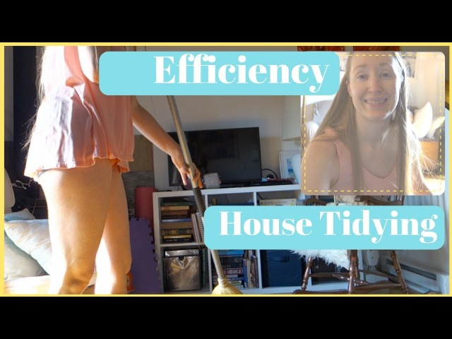 Efficiency House Tidying