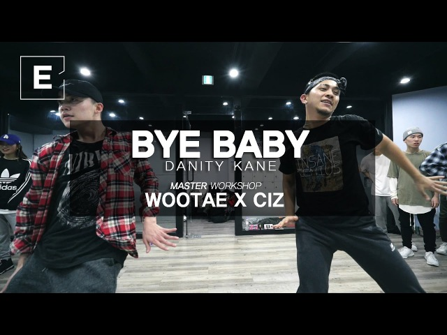 WOOTAE X CIZ   BYE BABY - Danity kane   E DANCE STUDIO   이댄스학원