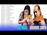 Leo Rojas &amp Gheorghe Zamfir Greatest Hits - Best Songs Of Leo Rojas &amp Gheorghe Zamfir
