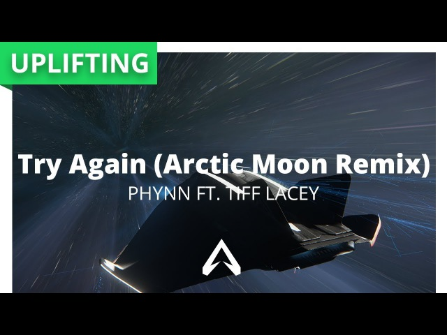 Phynn ft Tiff Lacey Try Again Arctic Moon Remix