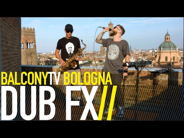 DUB FX - DON'T GIVE UP (BalconyTV)
