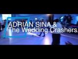 ADRIAN SINA &amp THE WEDDING CRASHERS - BUCHET DE TRANDAFIRI (NUNTA FOCSANI)