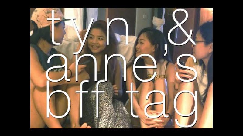 The BFF Tag ♡ Tyn Anne