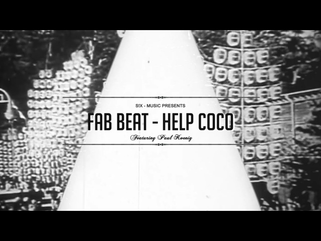 Fab Beat - Help Coco (feat. Paul Koenig) (Official Video)