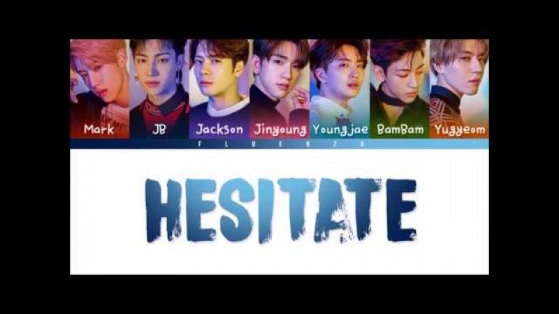 GOT7 (갓세븐) - 'Hesitate (망설이다)' Lyrics [Color Coded Han|Rom|Eng]
