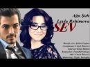 Leyla Rehimova Aga Shah SEV Yep Yeni Duet 2016