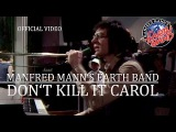 Manfred Manns Earth Band - Dont Kill It Carol (Rockpop, 19.05.1979) OFFICIAL