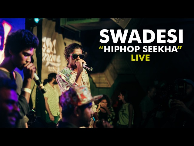 Hip Hop Seekha (LIVE): Swadesi | Live at Hip Hop Homeland | Unique Stories from India