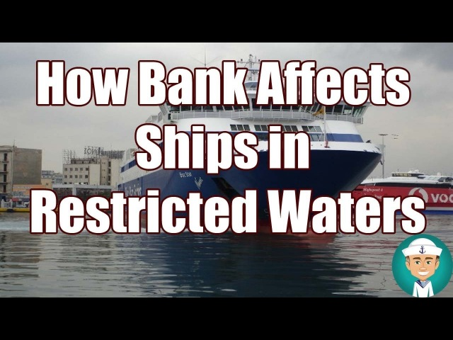 How Bank Effects Ships in Restricted Waters - What is bank effect of a ship ?