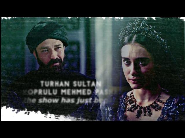 Turhan Köprülü Mehmed the show has just began