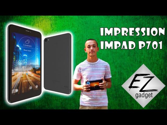 Обзор планшета Impression ImPAD P701