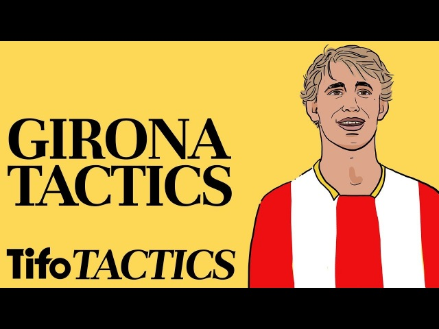 Tactics Explained | Girona: Surprise Package of La Liga?
