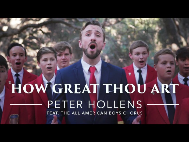 Peter Hollens - How Great Thou Art feat. The All-American Boys Chorus