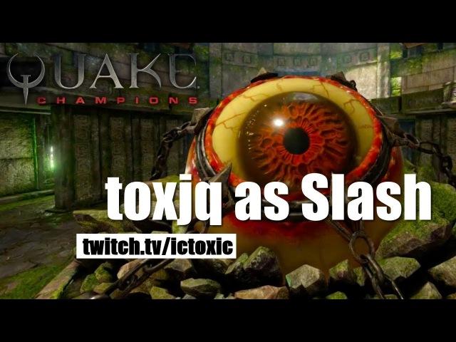 Toxjq as Slash in Deathmatch
