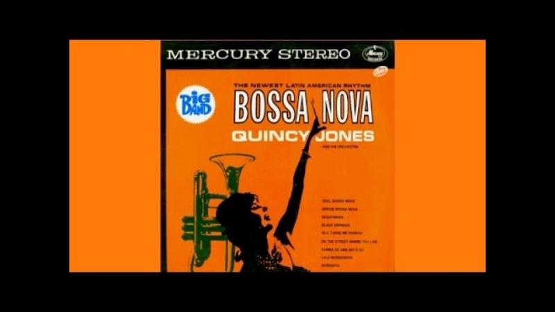 Quincy jones and his Orchestra - Bossa Nova (Full Album)
