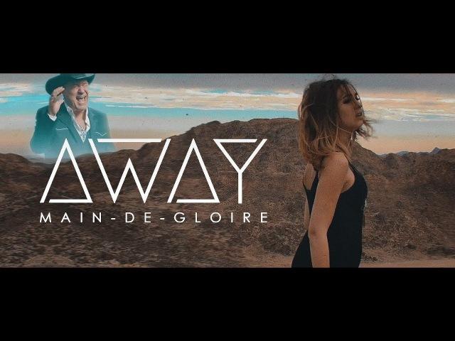 Main-de-Gloire - Away (Official Video) [2018]