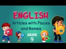 English Grade 9 Definite and Indefinite Forms Articles with Places and Names