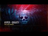 Hyper - GRAVITY (3D Stas Remix)