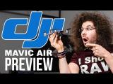 DJI Mavic Air Preview   vs Mavic Pro & Spark