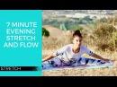 7-минутная вечерняя растяжка для спокойного сна. 7 Minute Evening Stretch and Flow for a Peaceful Sleep