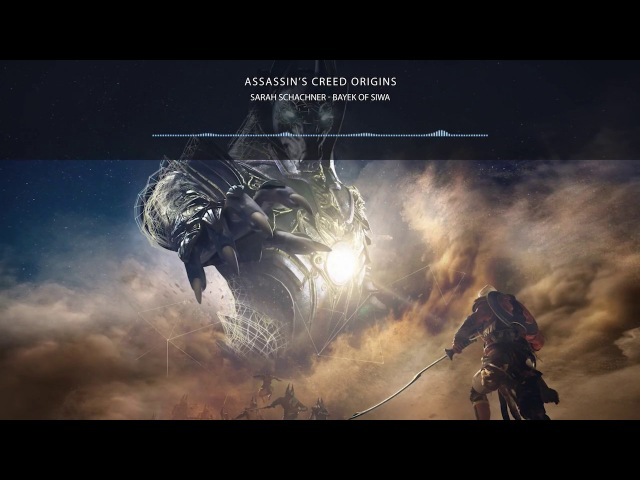 Sarah Schachner - Bayek of Siwa [ Assassin's Creed Origins OST ♫ | Official Soundtrack]