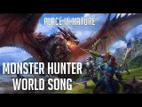 MONSTER HUNTER WORLD SONG - Place In Nature by Miracle Of Sound