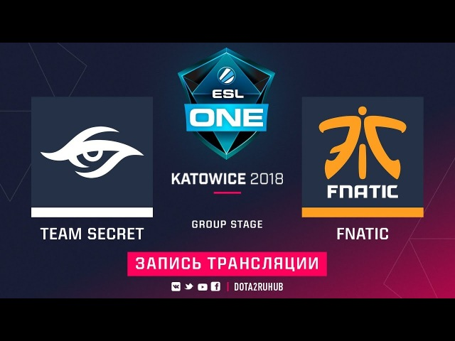 Secret vs Fnatic ESL One Katowice game 3 Adekvat Mila