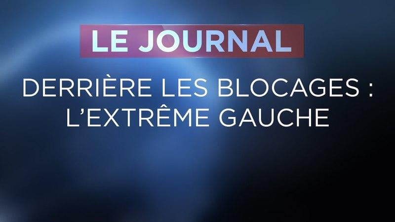 Derrière les blocages l'extrême gauche - Journal du mardi 10 avril 2018