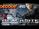 BlackSite Area 51 DECOUV PC part 3