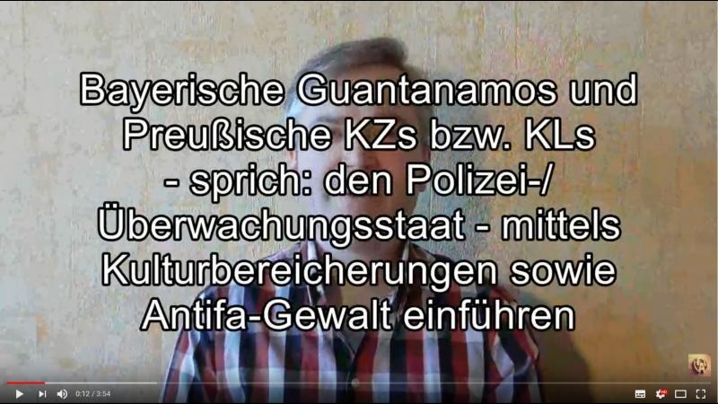 Bayerische Guantanamos sowie Preußische KLs mittels Kulturbereicherungen und Antifa-Gewalt einführen